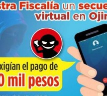 FRUSTRA FISCALÍA UN SECUESTRO VIRTUAL EN OJINAGA; EXIGÍAN EL PAGO DE 300 MIL PESOS.