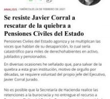 SE RESISTE JAVIER CORRAL A RESCATAR DE LA QUIEBRA A PENSIONES CIVILES DEL ESTADO